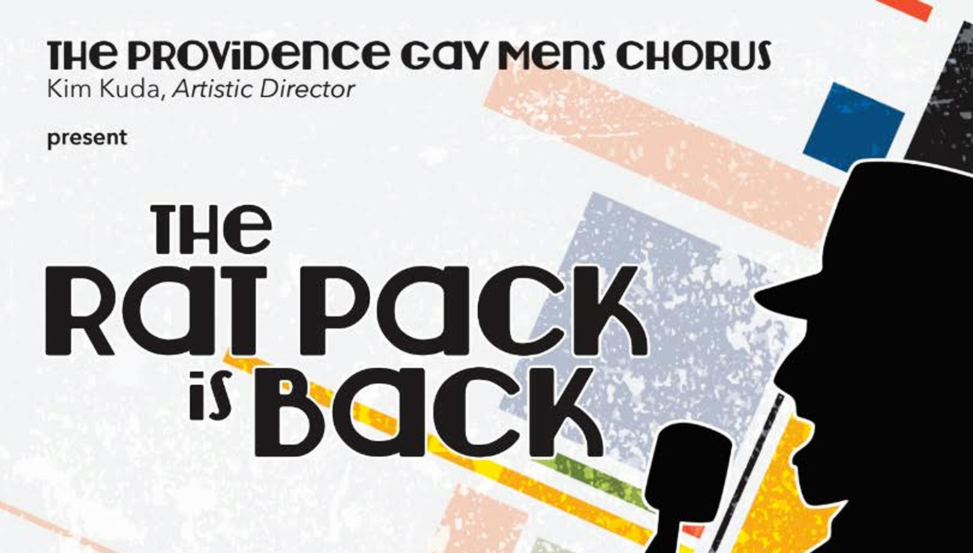 PROVIDENCE GAY MEN'S CHORUS   <h6>PRESENT THE RAT PACK IS BACK  </h6><h5>June 2-4  </h5>