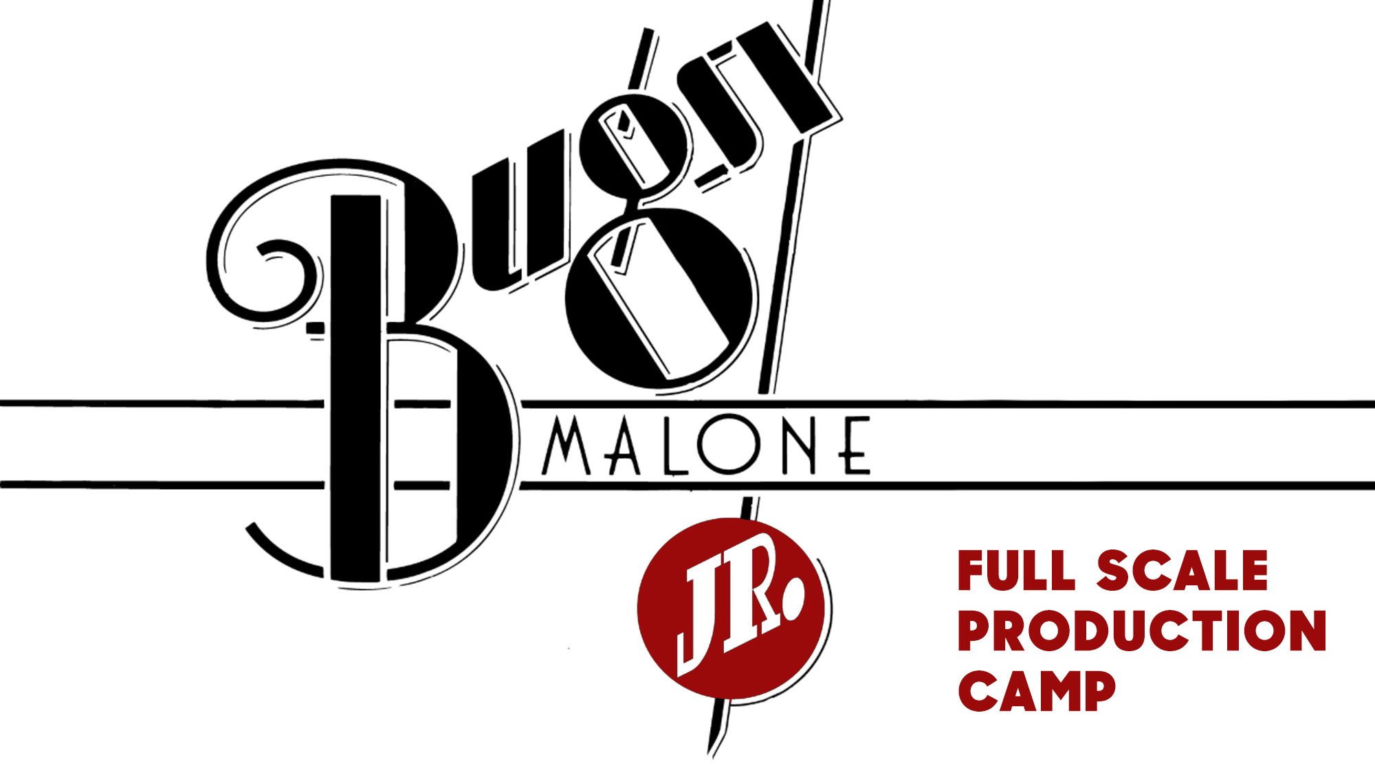 BUGSY MALONE JR FULL SCALE PRODUCTION CAMP   <h5>August 14–August 18   </h5>