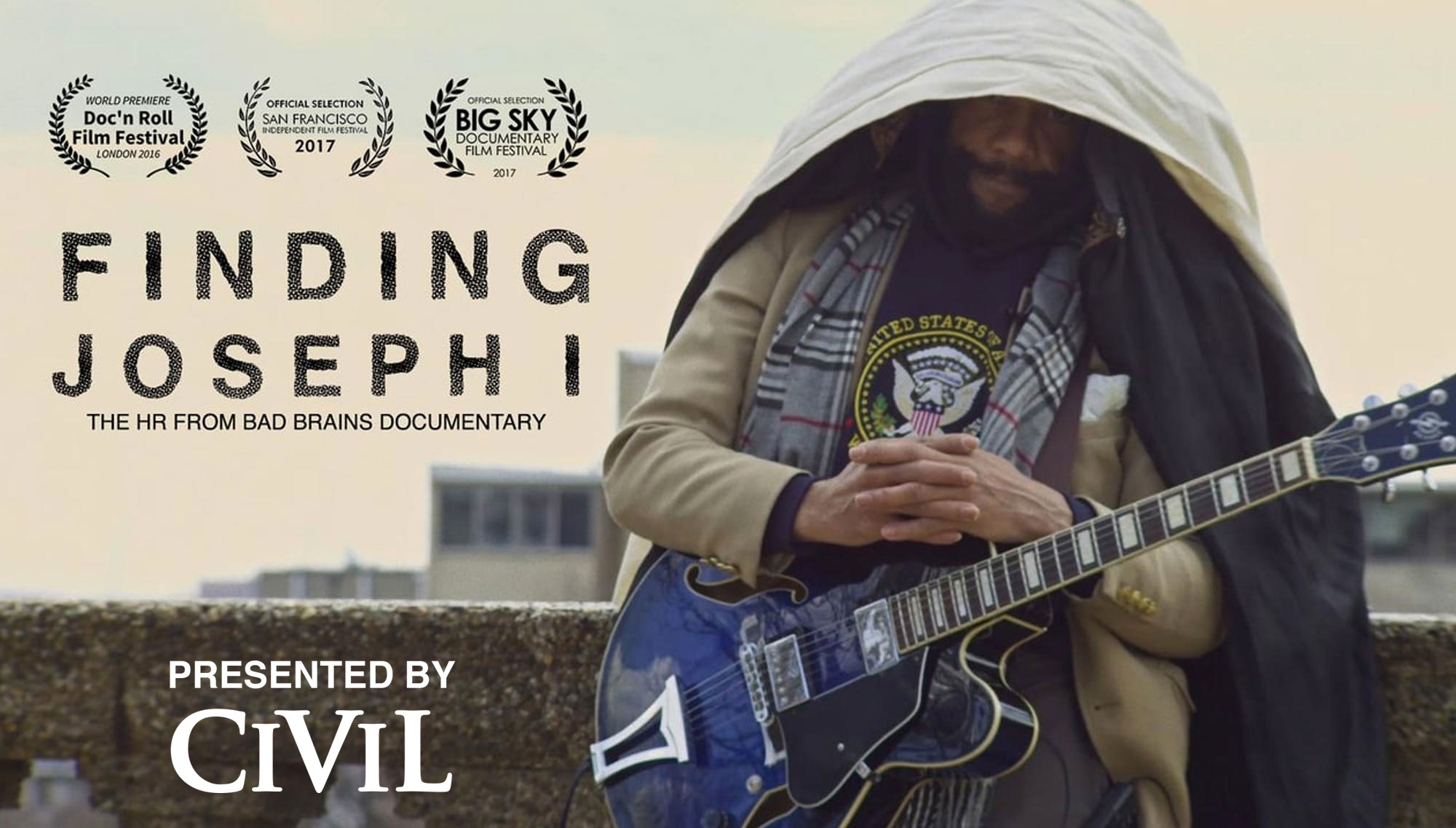 FINDING JOSEPH I  <h5>The HR from Bad Brains Documentary  </h5><h6>Presented by CIVIL  </h6>August 17