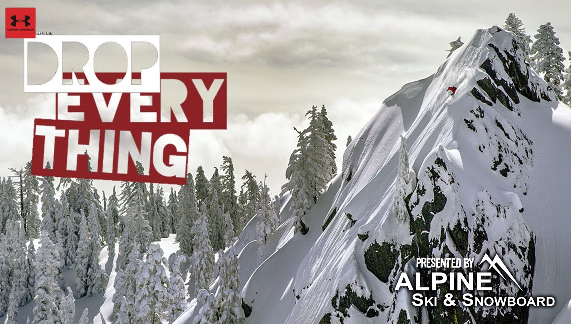 ALPINE SKI AND SNOWBOARD SHOP PRESENTS:  DROP EVERYTHING  <H5>December 15  </h5>