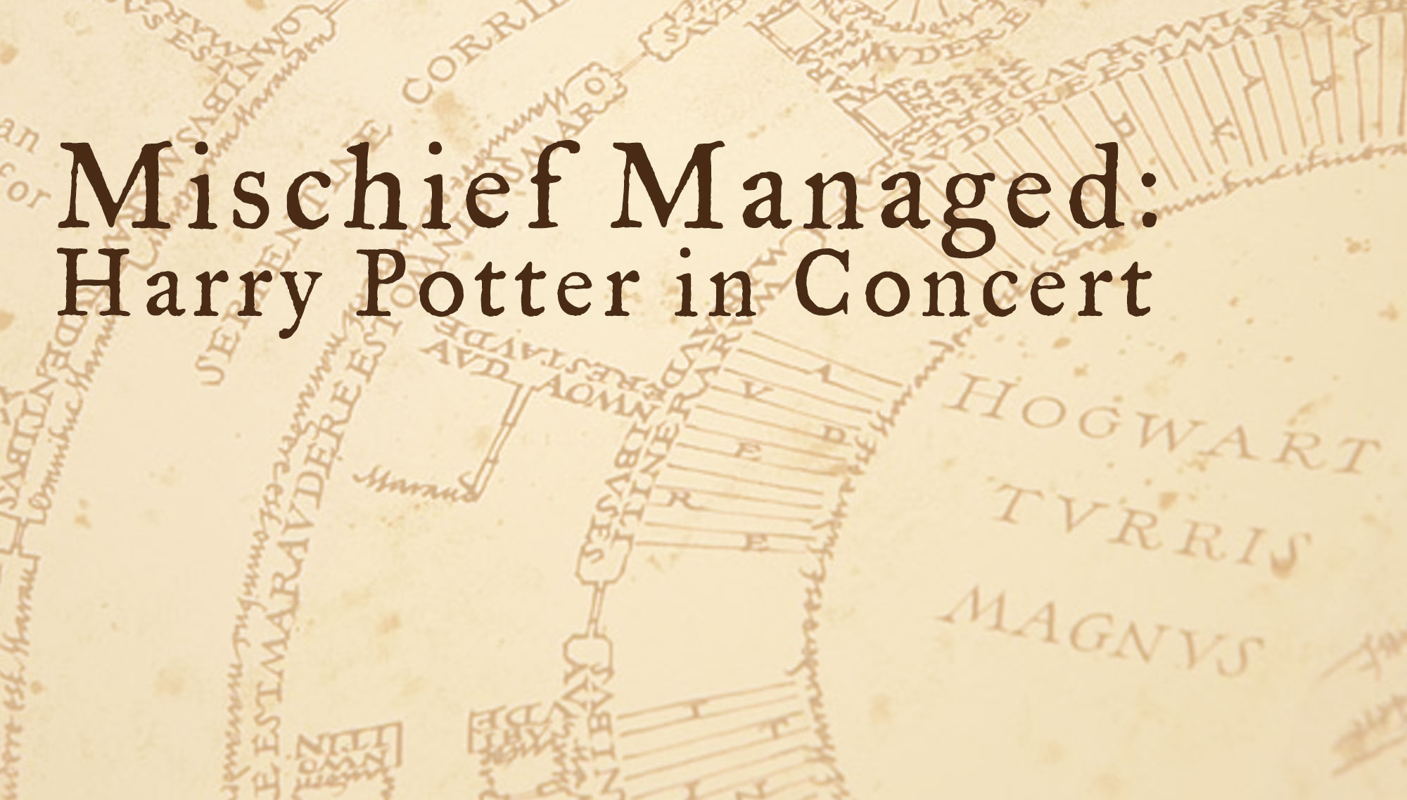 MICHIEF MANAGED: HARRY POTTER IN CONCERT  <h5>April 14  </h5>