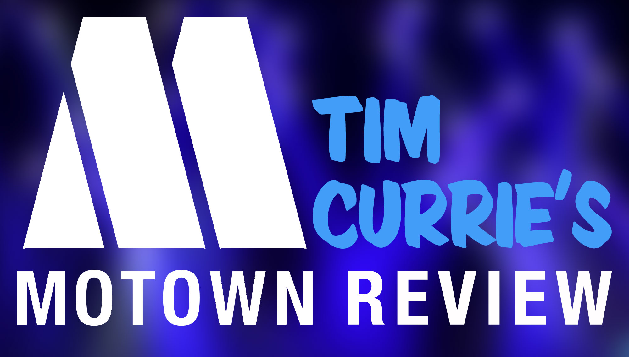 TIM CURRIE'S MOTOWN REVIEW  <H5>May 11  </h5>