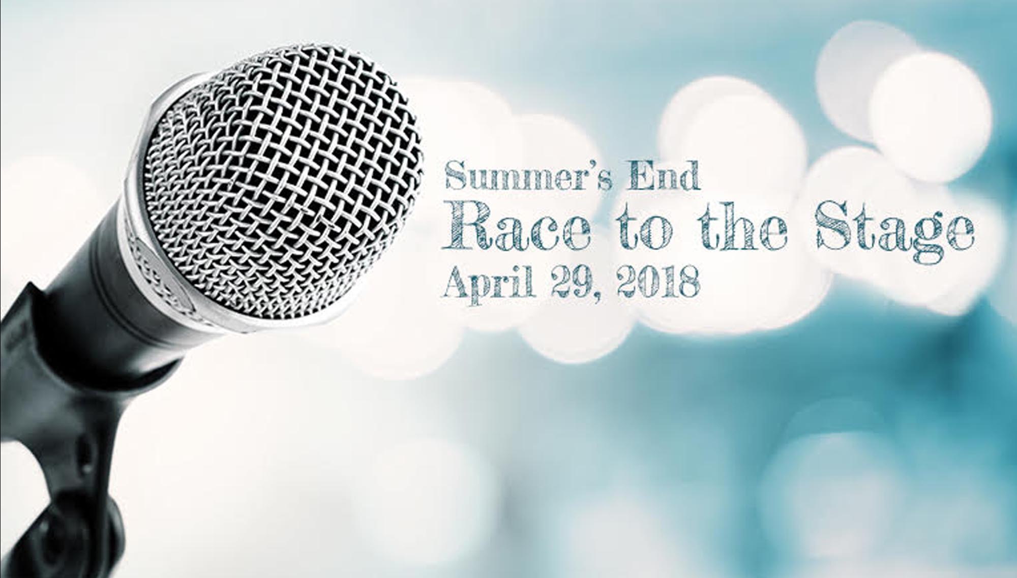SUMMER'S END RACE TO THE STAGE  <h5>   April 29</h5>